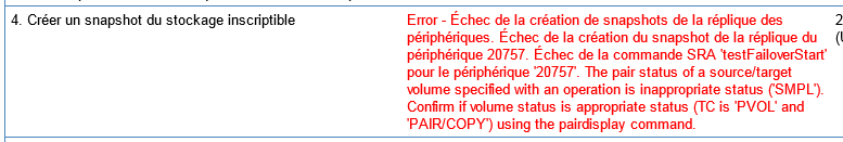 Error - Échec de la création de snapshots de la réplique des périphériques. Échec de la création du snapshot de la réplique du périphérique XXXXXXXX The pair status of a source/target volume specified with an operation is inappropriate status ('SMPL'). Confirm if volume status is appropriate status (TC is 'PVOL' and 'PAIR/COPY') using the pairdisplay command.